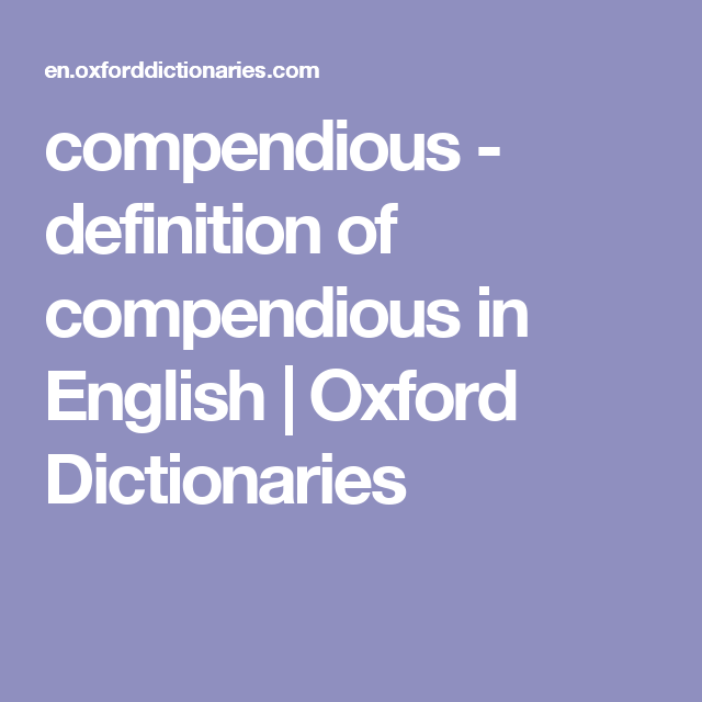 compendious - definition of compendious in English | Oxford Dictionaries