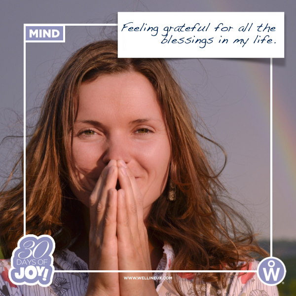 Feeling grateful for all the blessings in my life www.wellineux.com  #joy #30DaysofJoy! #gratitude