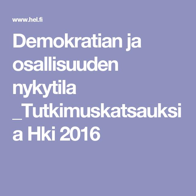 Demokratian ja osallisuuden nykytila _Tutkimuskatsauksia Hki 2016