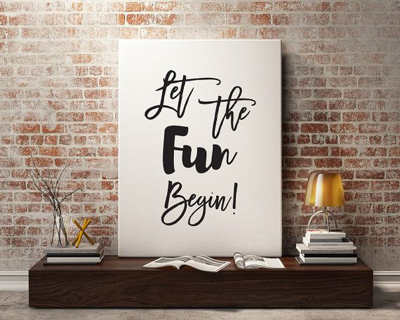 Let The Fun Begin Poster Downloadable Poster Party Print Etsy Inspirational Prints Funny Quote Prints Fashion Wall Art