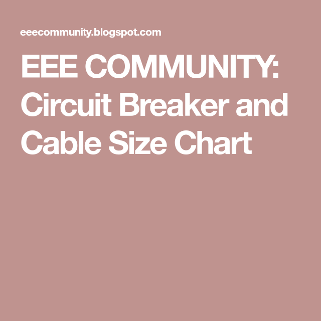 EEE COMMUNITY: Circuit Breaker and Cable Size Chart | Code ...