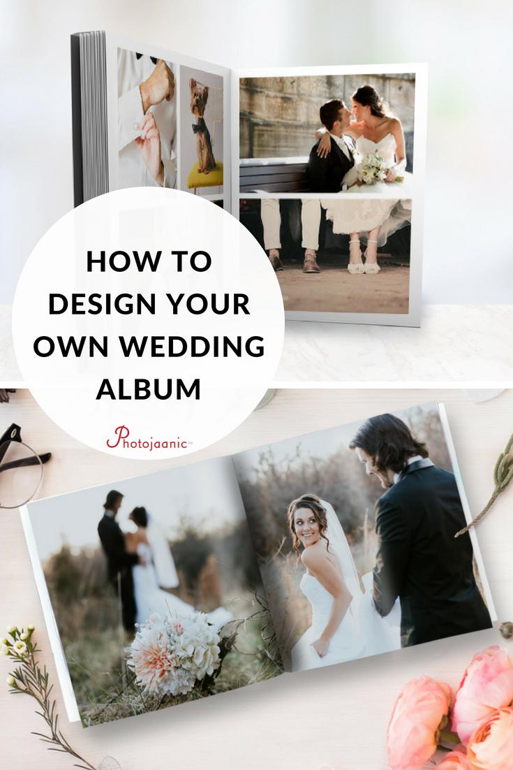 How To Design Your Own Wedding Album Wedding Photo Albums Wedding Album Cover Wedding Album Design