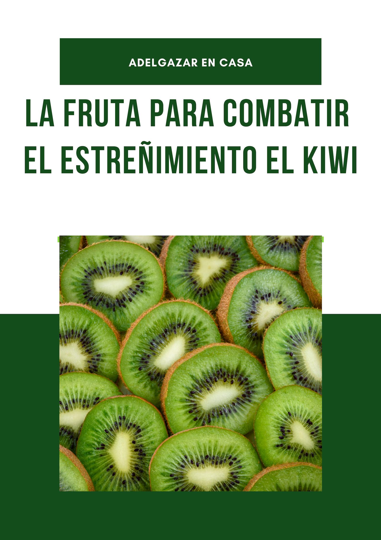La Fruta Para Combatir El Estreñimiento El Kiwi Adelgazar En Casa Tratamiento Para Adelgazar Adelgazar Meriendas Saludables