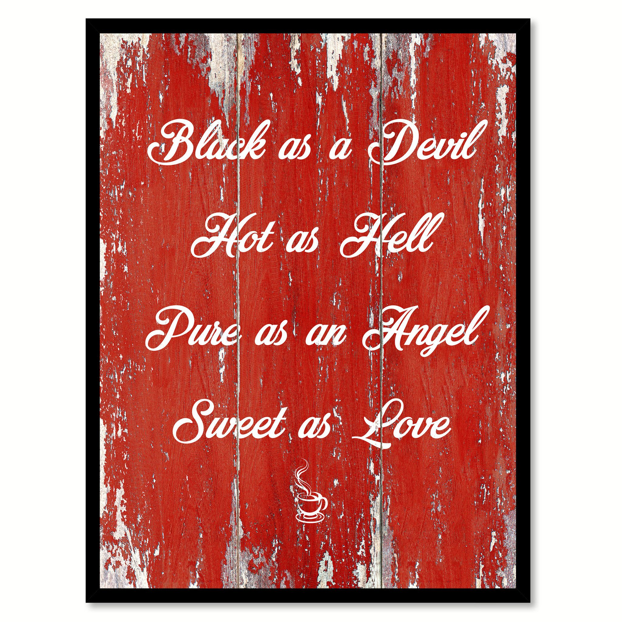 Love Quote Picture Frames Black As A Devil Hot As Hell Pure As An Angel Sweet As Love Quote