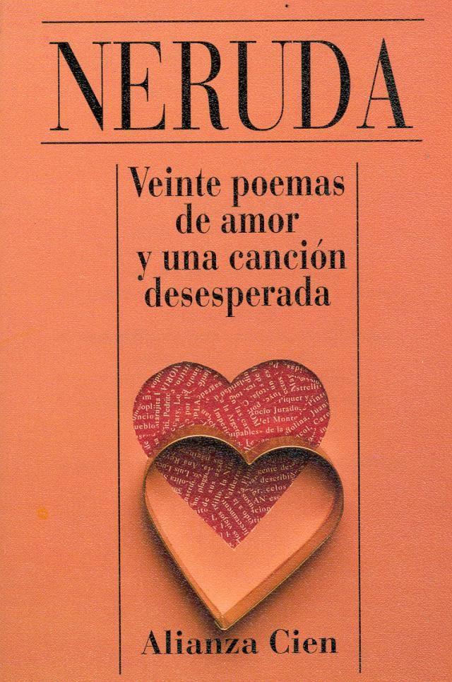 Los Mejores Libros De Pablo Neruda Premio Nobel De Literatura 1971 Puedo Escribir Los Versos Libros De Leer Libros De Poesía