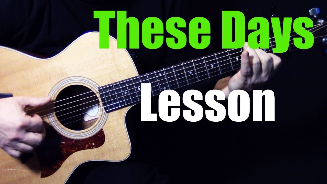 """how to play """"These Days"""" on guitar by Jackson Browne"""