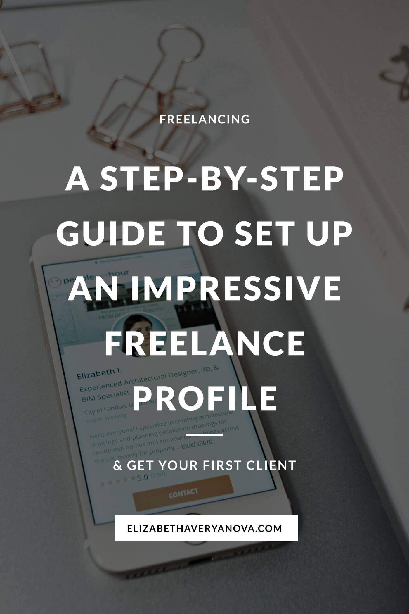 The Step By Step Guide To Set Up An Impressive Freelance Profile Elizabeth Averyanova Freelance Architect Graphic Design Resume Freelance