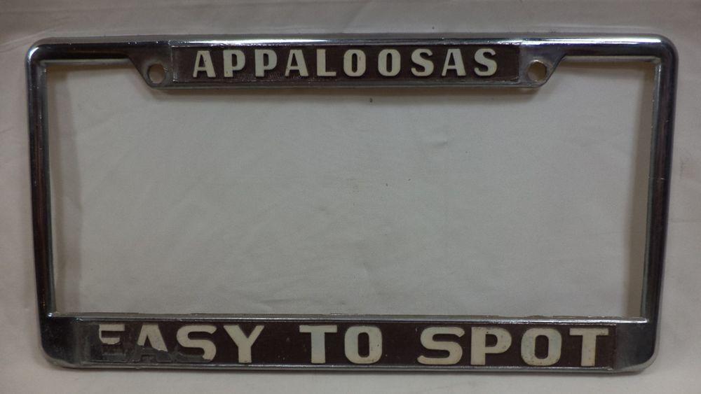 Vintage APPALOOSAS EASY TO SPOT Horse Dealer License Plate Frames ...