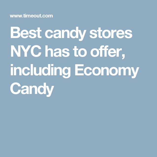 The Best Candy Stores In Nyc Pinterest Candy Stores Candy Store