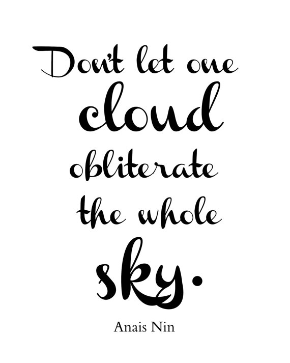 Dont Let One Cloud Obliterate The Whole Sky Digital Download Anais Nin Quote Inspirational