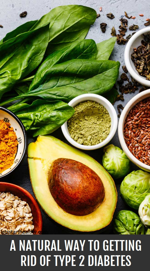 A Natural Way To Getting Rid Of Type 2 Diabetes Let S Start Healthy In 2020 Healthy Food Proper Diet