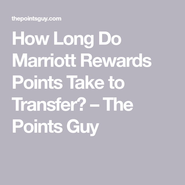 How Long Does It Take To Get Marriott Points