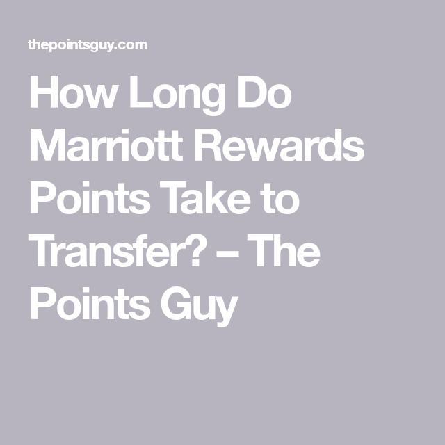 1b9c573a8dd47cabb5ef15c3d3645b56 - How Long Does It Take To Get Marriott Points