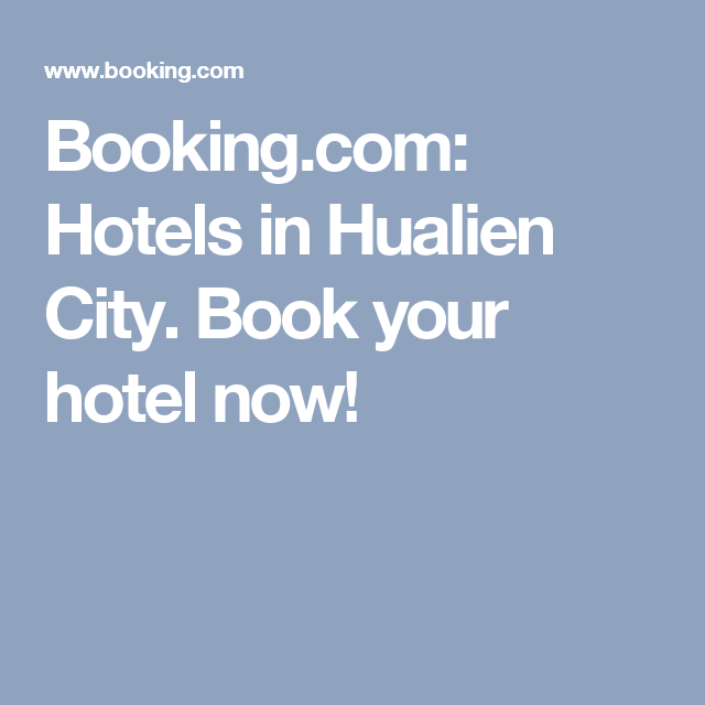 Booking.com: Hotels in Hualien City. Book your hotel now!