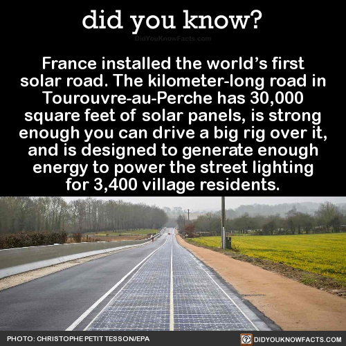Did You Know France Installed The World S First Solar Road The Energy Solar Energy Diy Solar Power Energy