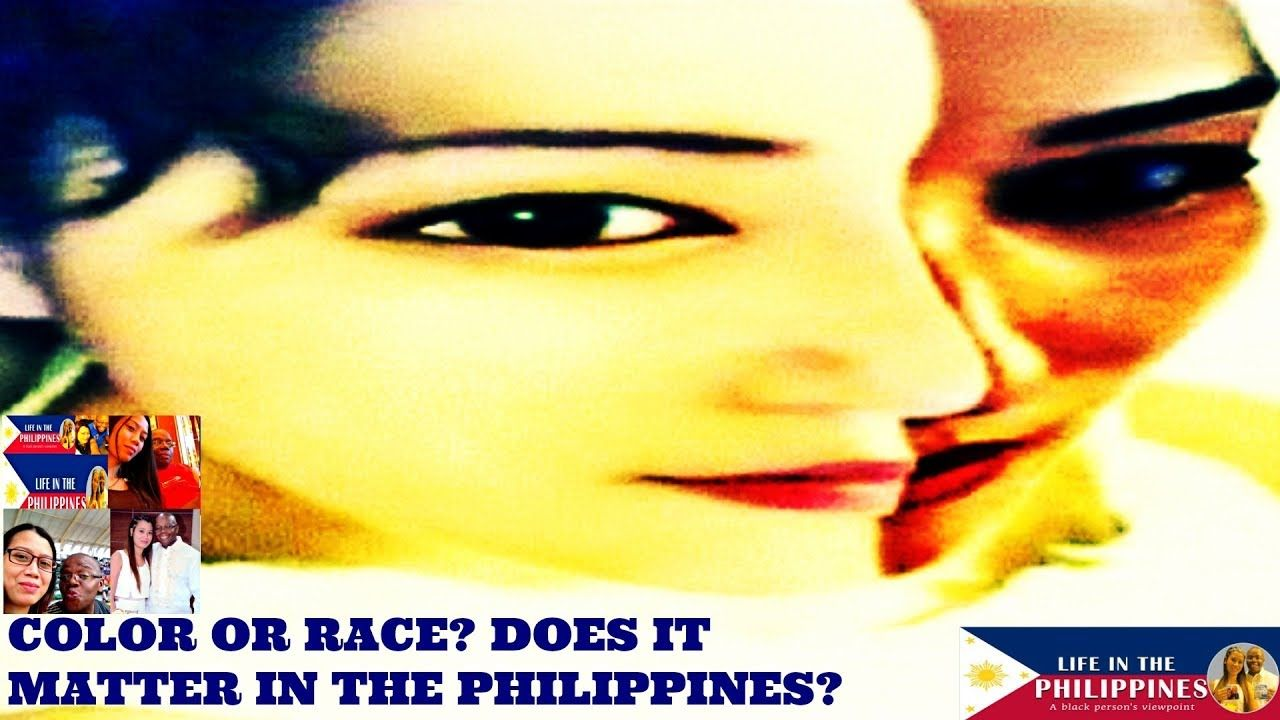 Color Or Race? Does It Matter In The Philippines? Color