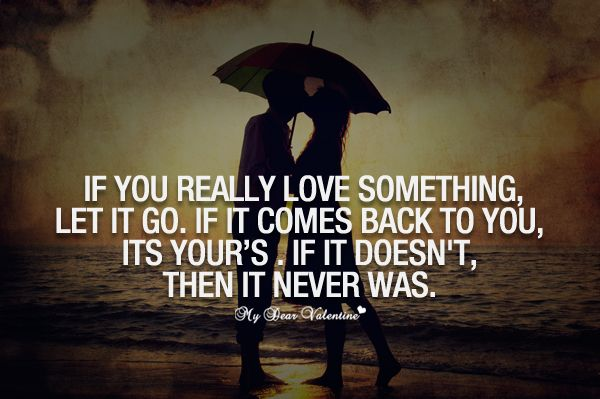 What To Do When The One You Love Doesn T Love You Back: If You Really Love Something Let It Go. If It Comes Back