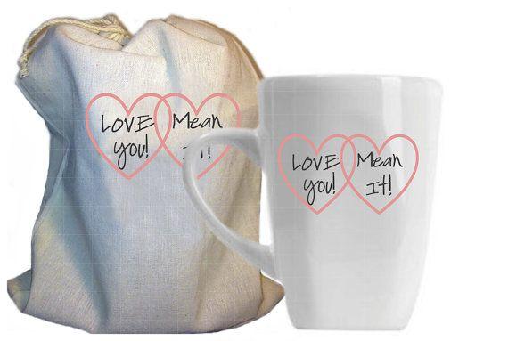 Love You! Mean It! Mug and accompanying cotton bag.  $18  hophouseart.etsy.com