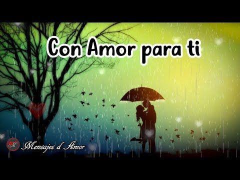 PARA TI CON TODO MI AMOR 💕 TE AMO | Video Postales de Amor