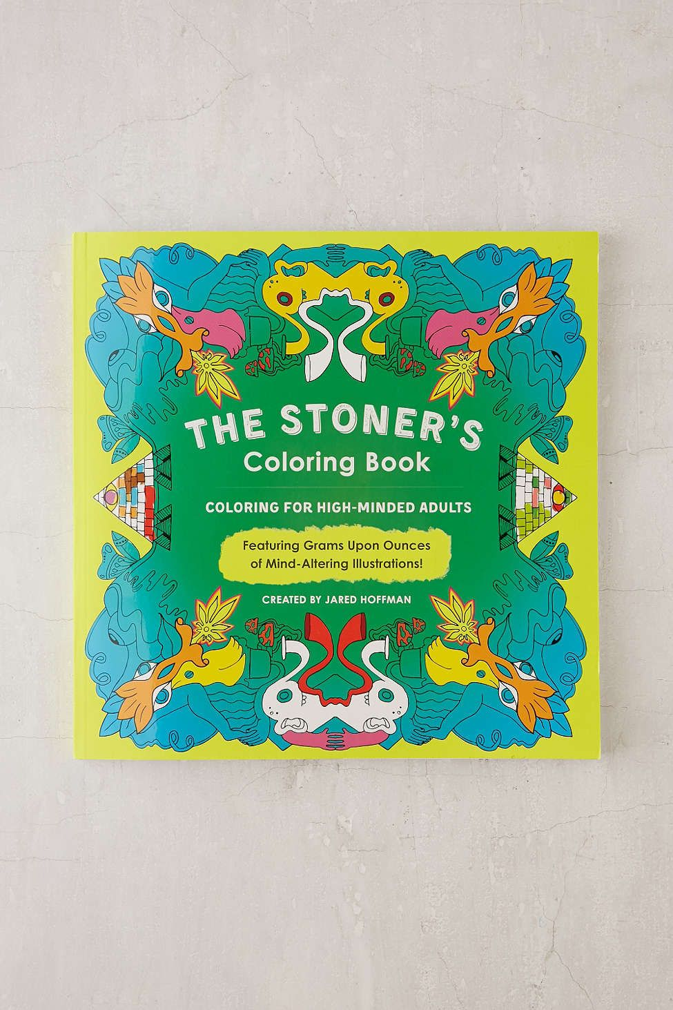 The Stoner S Coloring Book Coloring For High Minded Adults By Jared Hoffman Coloring Books Love Coloring Pages Lost Ocean Coloring Book