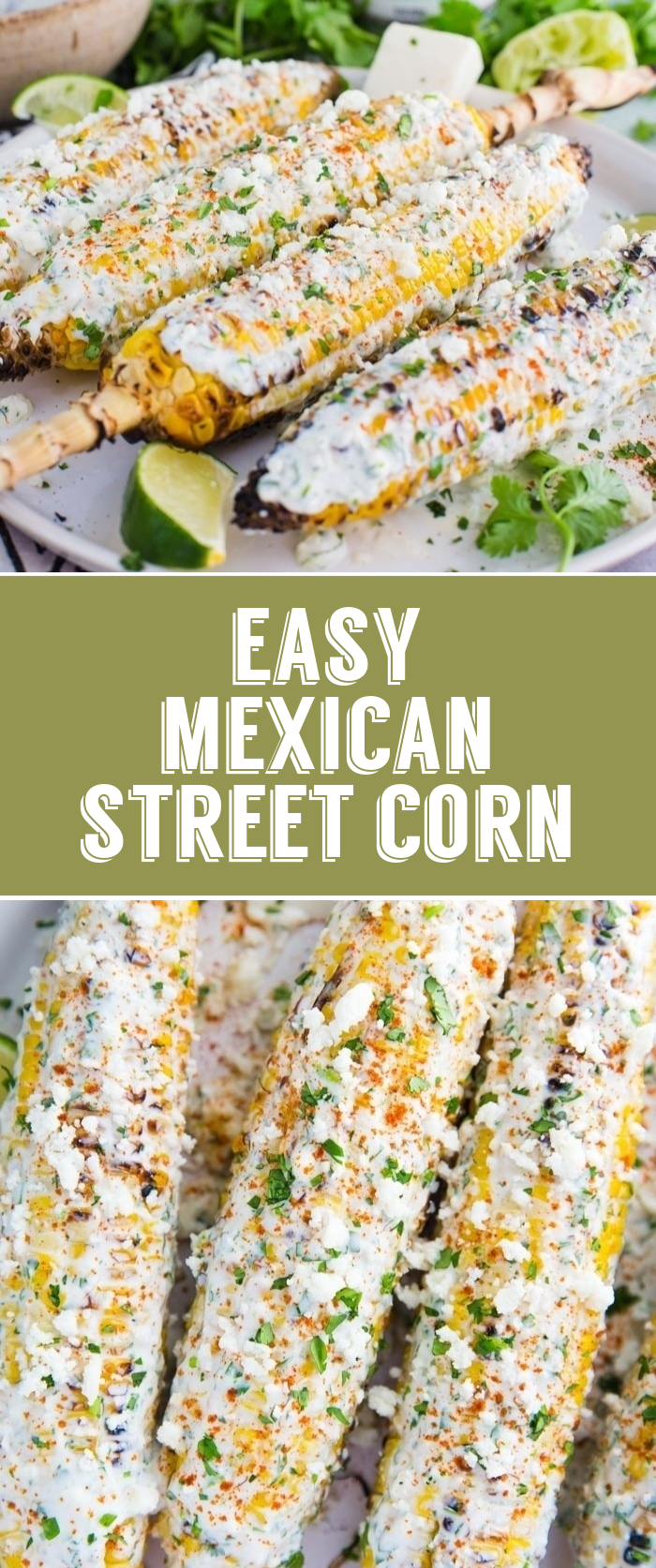 Easy Mexican Street Corn this street corn is super easy to make on the grill and is the perfect side dish that everyone will enjoy