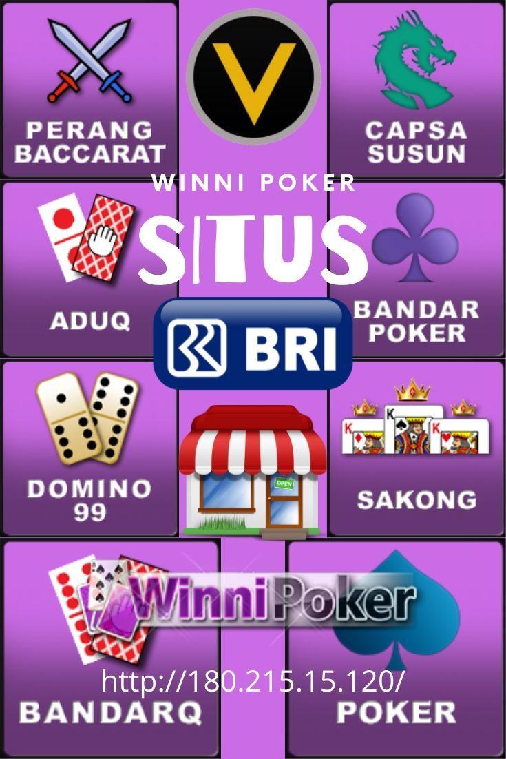SITUS BRI ONLINE 24 JAM TERBAIK DI PKV GAMES WINNIPOKER, # ...