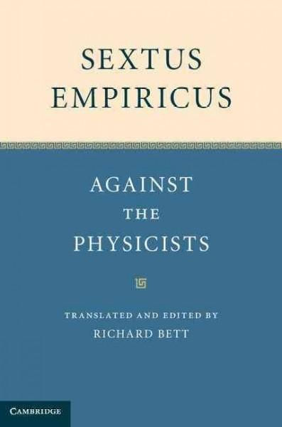 Sextus Empiricus: Against the Physicists