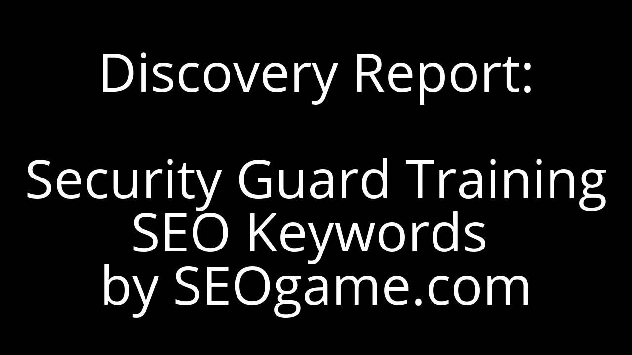 Discovery Report Security Guard Training Seo Keywords By Seogame