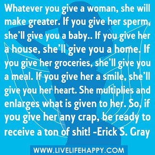 whatever you give a woman she will make greater quote