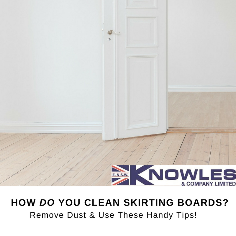 How Do You Clean Skirting Boards Let Us Tell Some Quick And Effective Tips
