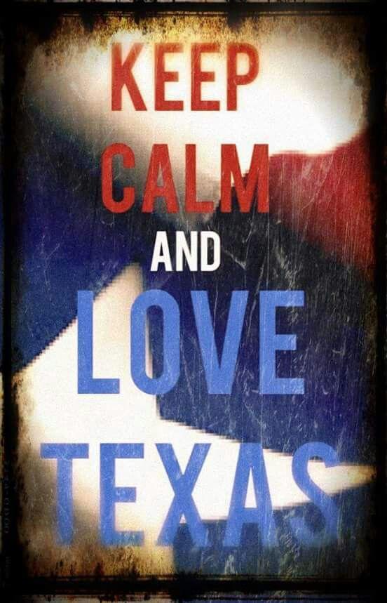 Keep Calm & Love TEXAS
