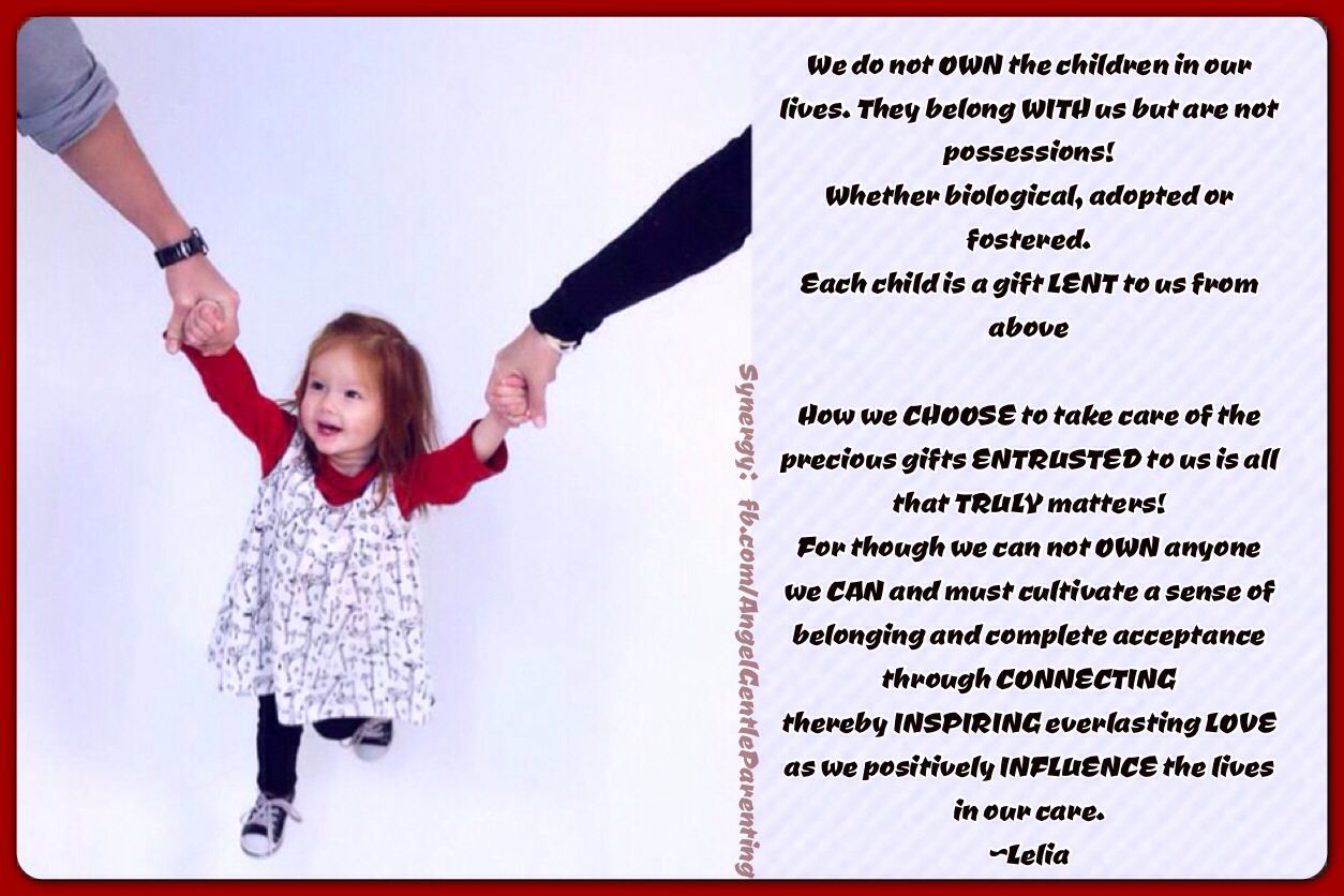 We dont OWN our children but we do owe them our best ...
