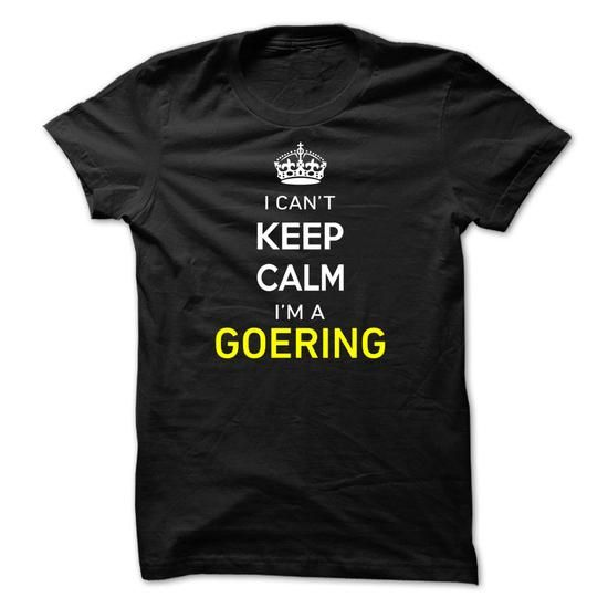 I Cant Keep Calm Im A GOERING - #tee style #sweatshirt outfit. BUY IT => https://www.sunfrog.com/Names/I-Cant-Keep-Calm-Im-A-GOERING-4A62ED.html?68278
