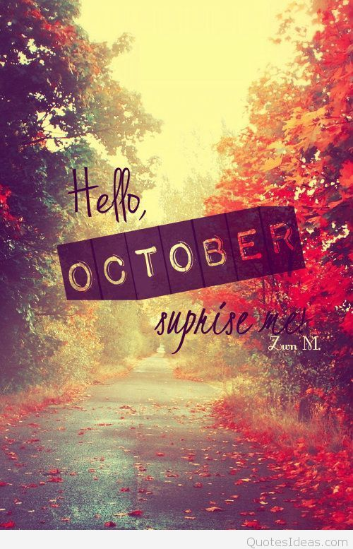 October Surprise As Halloween >> Hello October Surprise Me October Hello October Welcome October