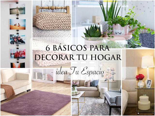 6 Basicos Para Decorar Tu Hogar Hogar Deco Interiordesign