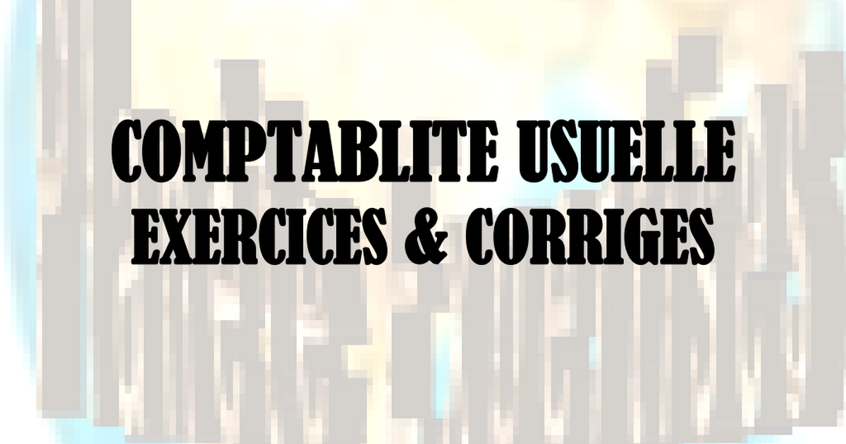 comptabilite generale exercices et corriges 1.pdf