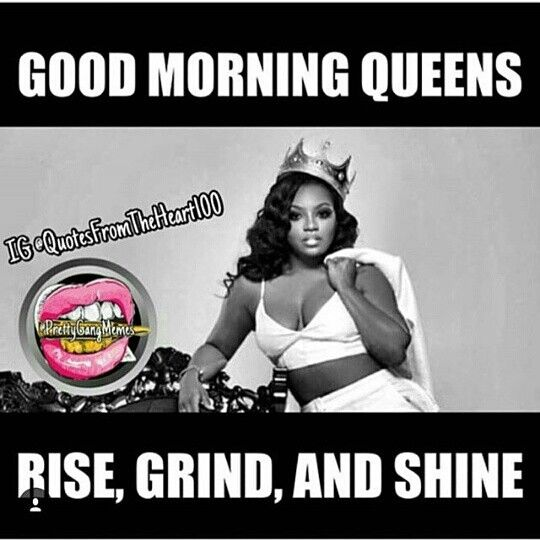Morning Queens And Kings King Queen Quotes Sassy Quotes King Quotes