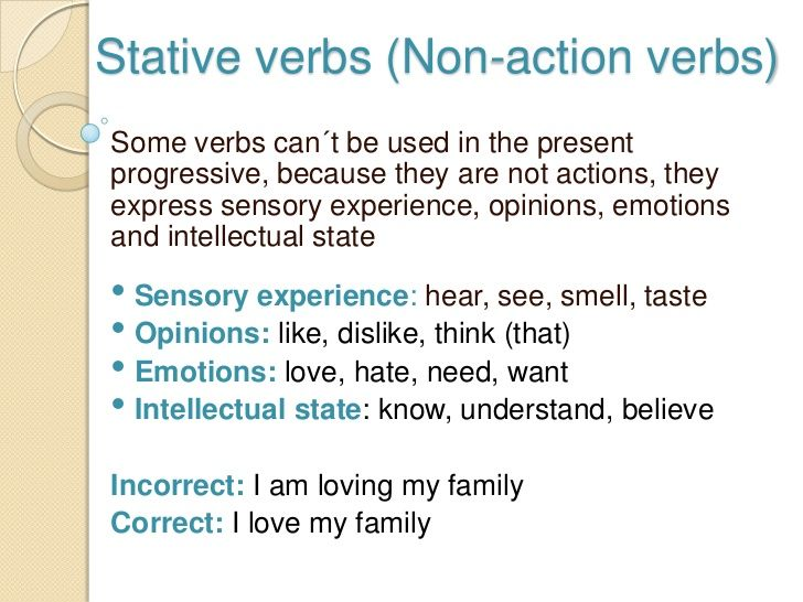 Stative and non - action verbs: Some verbs cannot be used in the ...