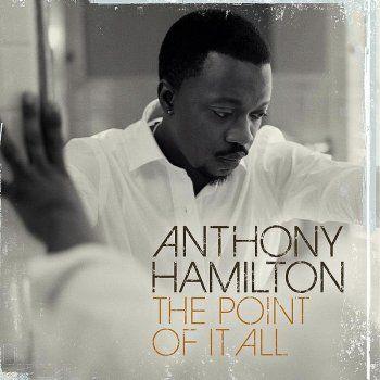 Anthony Hamilton The Point Of It All Lyrics Mytunes