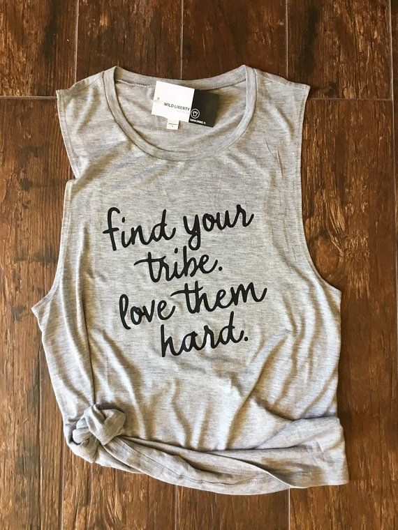 Download Find your tribe. Love them hard. Gifts for her. Shirts for ...
