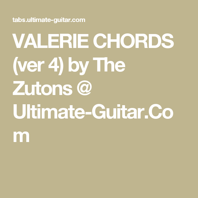 Valerie Chords Ver 4 By The Zutons Ultimate Guitar Songs
