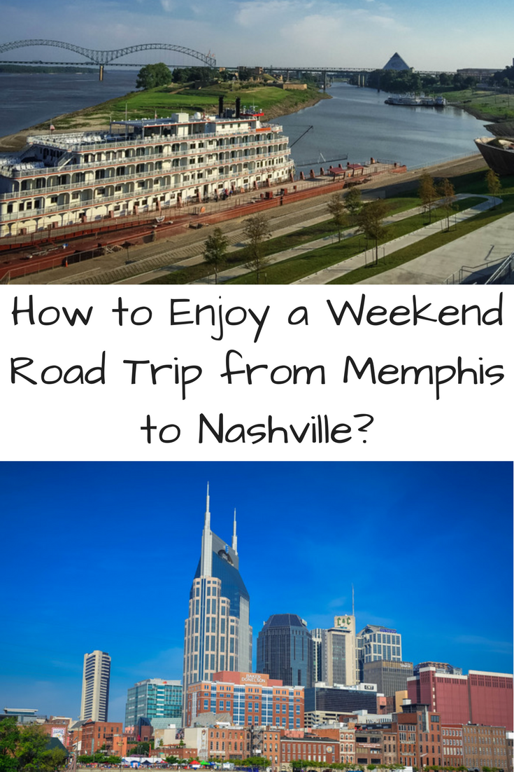 how to enjoy a weekend road trip from memphis to nashville? | usa