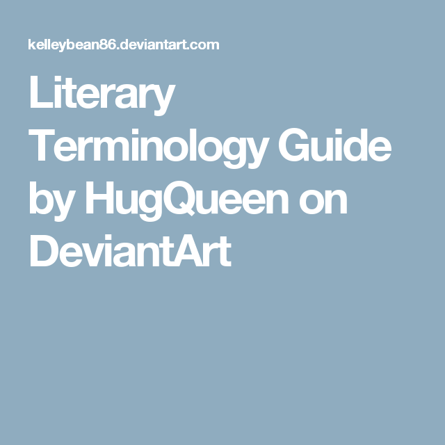 Literary Terminology Guide by HugQueen on DeviantArt
