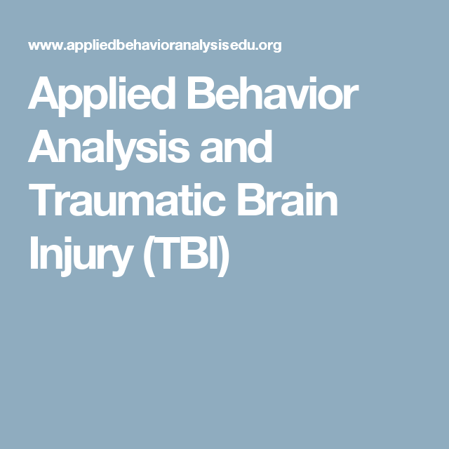 Applied Behavior Analysis And Traumatic Brain Injury Tbi