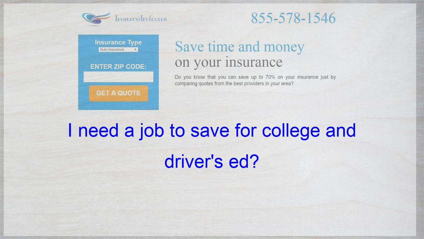 Latest No Cost I Need A Job To Save For College And Driver S Ed