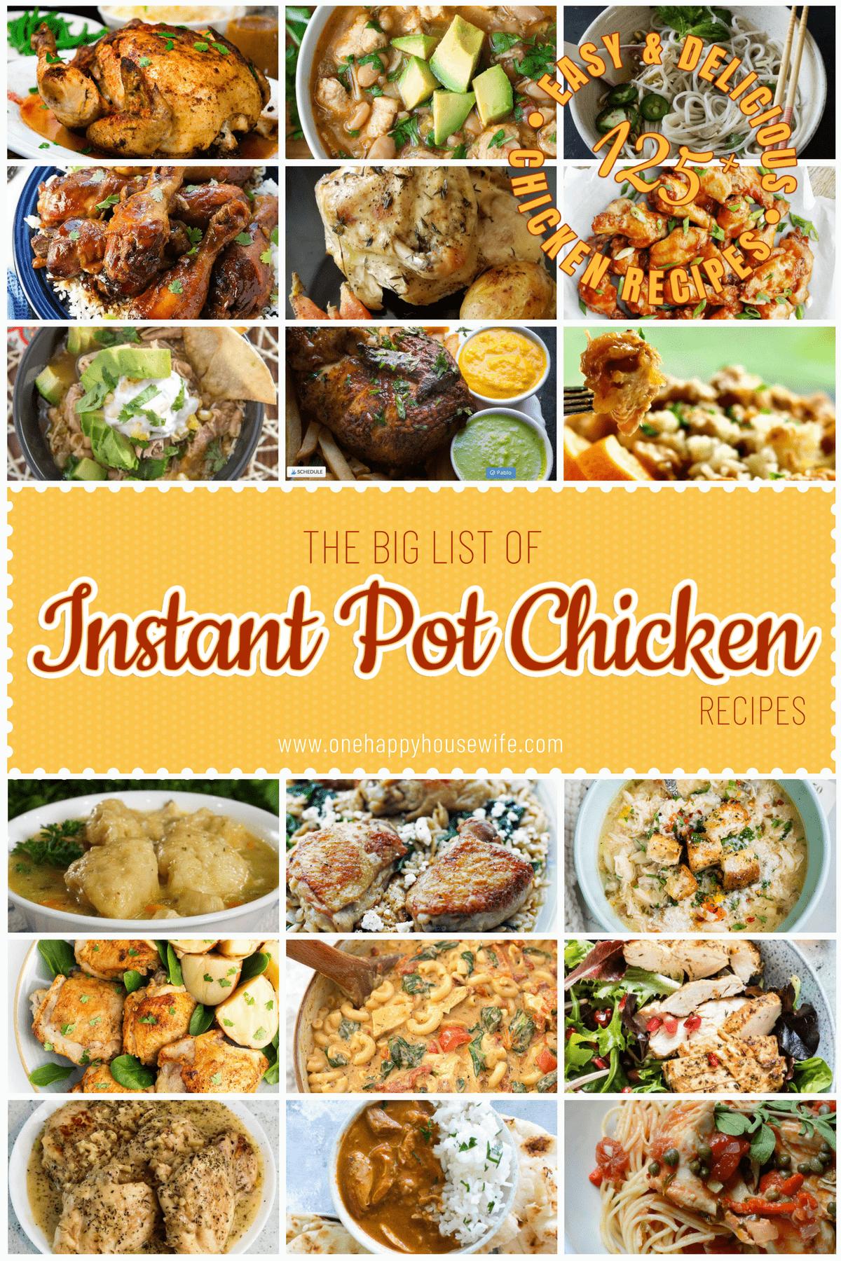 The Big List Of Instant Pot Chicken Recipes Instant Pot Dinner Recipes Easy Instant Pot Recipes Best Instant Pot Recipe
