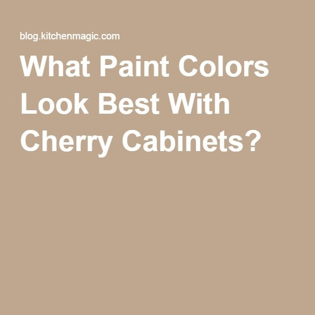 What Paint Colors Look Best With Cherry Cabinets Cherry Cabinets Cherry Cabinets Kitchen Wall Color Kitchen Paint Colors With Cherry