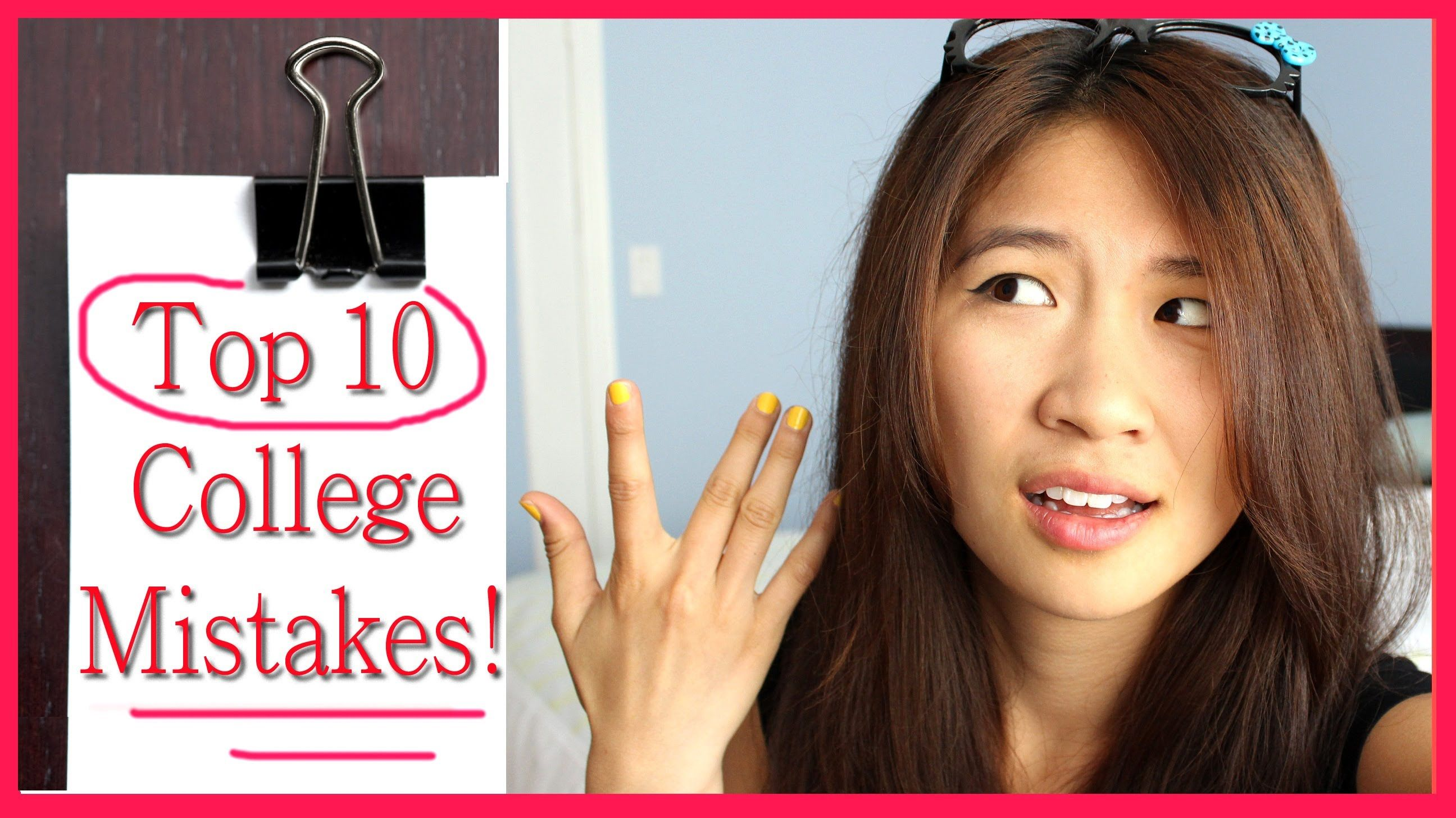 My Top 10 College Mistakes Freshman Year