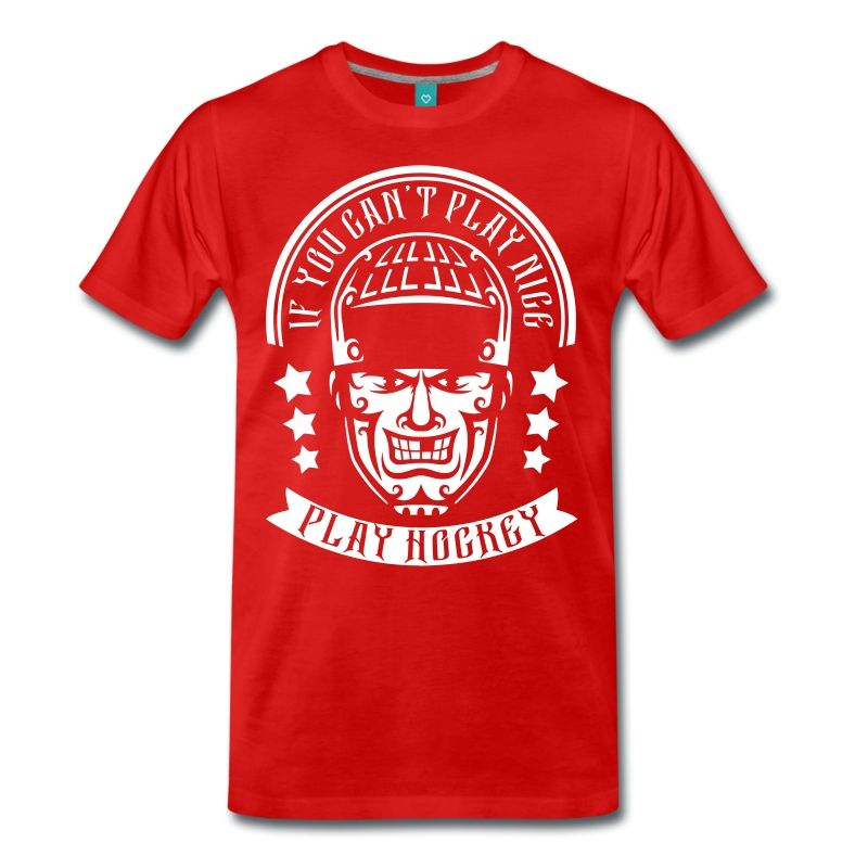 You Can T Play Boxing Shirt: If You Can't Play Nice, Play Hockey