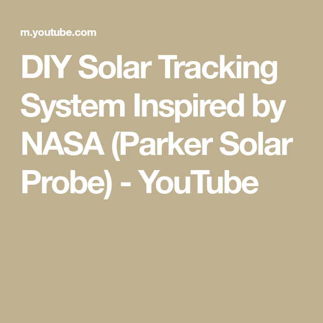 Diy Solar Tracking System Inspired By Nasa